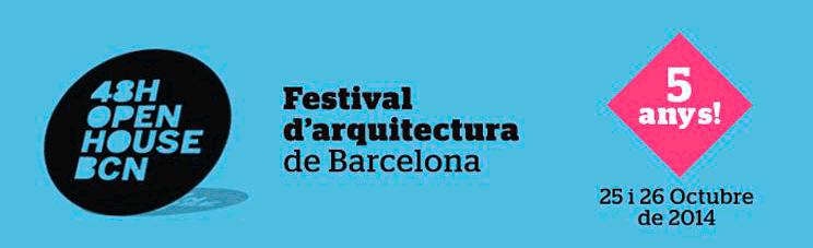 Festival arquitectura Barcelona - 48h Open House Bcn 2014